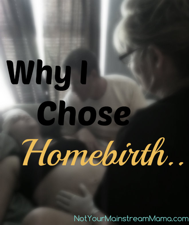 Why I Chose Homebirth...