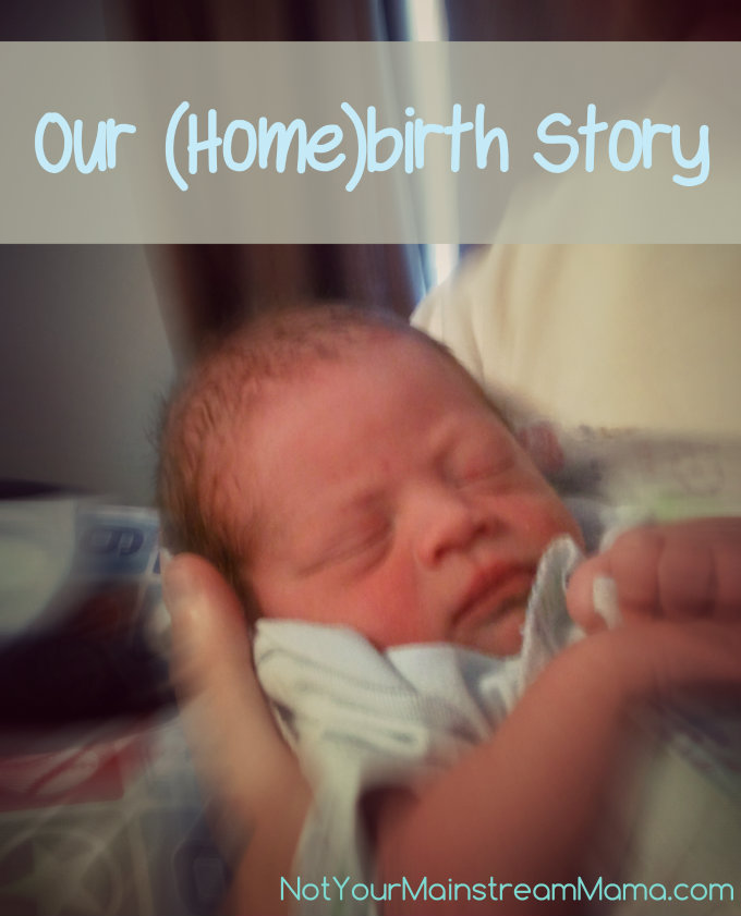 Our (home)birth Story