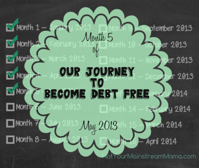 Month 5 of Our Journey to Become Debt Free May 2013