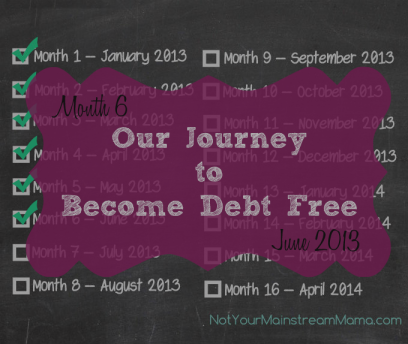 Month 6 of Our Journey to Become Debt Free