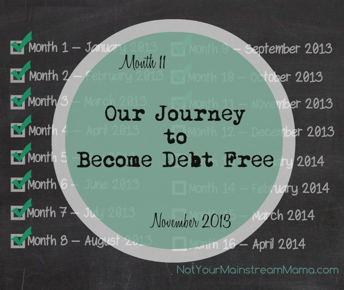 Month 11 of Our Journey to Become Debt Free November 2013