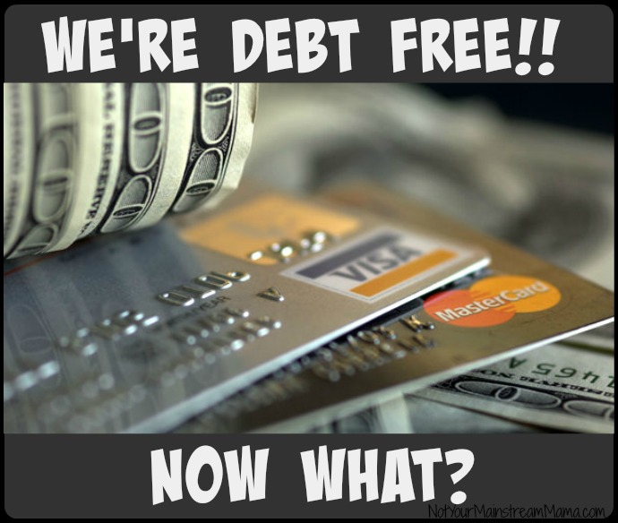 We're Debt Free- Now What?